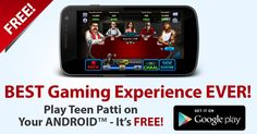 Get the Best Gaming Experience on your Android Device. Know what 3D Gaming is all about. Download Junglee TeenPatti now and explore HD avatars & rooms, private chat, gift shops, charms and more..  Play Now!!