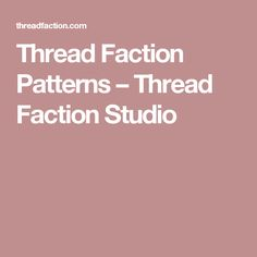 Thread Faction Patterns – Thread Faction Studio