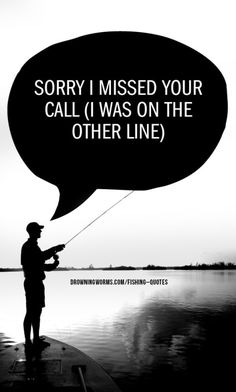 On The Other Line - Fishing Quote  www.facebook.com/bassfishing