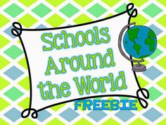 Two free recording sheets and a great internet resource for learning about schools around the world.