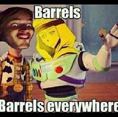 BARRELS!!! D:< Haha, gotta love pewdiepie. :)
