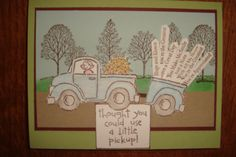 I sent this to my sister when she had had no electricity for a week due to a hurricane!  It's made with the Loads of Love stamp set by Stampin' Up.  For the trailer, I stamped a second truck and cut off the back half.  How cool is that?  For the trees in the background, I used the Lovely As a Tree stamp set.