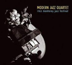 THE MODERN JAZZ QUARTET Monterey 1963 CD 2017