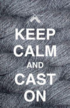 Keep calm & cast on.