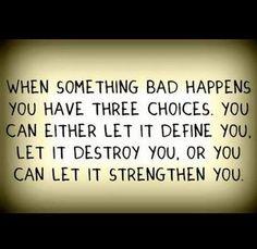 never let it destroy you!