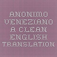 Anonimo Veneziano a clean english translation