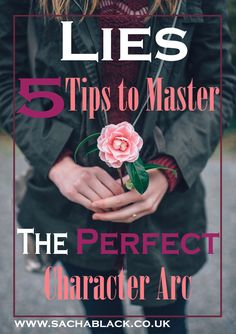 Lies – 5 Tips to Master The Perfect Character Arc
