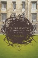 College Ministry in a Post-Christian Culture by Stephen Lutz Church Ministry, Youth Ministry, Young Adult Ministry, Christian Resources, College Campus, Small Groups, Religion, This Book, Poster