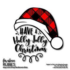 Buffalo Check Plaid Christmas Santa Hat Have a Holly Jolly Christmas SVG, EPS, dxf, png, jpg digital cut file for Silhouette or Cricut Cricut Christmas Ideas, Christmas Vinyl, Plaid Christmas, Christmas Quotes, Christmas Shirts, Christmas Projects, Merry Christmas, Christmas 2017, Rustic Christmas