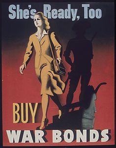 SHE'S READY, TOO. BUY WAR BONDS, 1941 - 1945