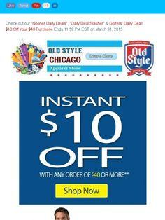 Get $10 Off Your $40 Purchase at Old Style Chicago Apparel! Sale Ends 11:59 pm EST on 3/31/15!