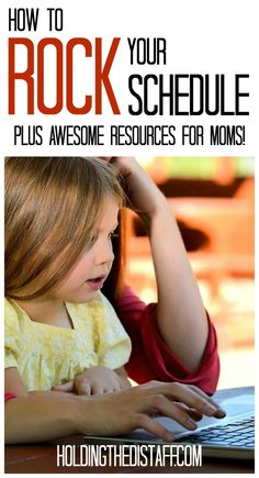 How To Rock Your Schedule (Plus Awesome Resources For Moms!) Learn how expert moms manage their homes, their work and their families.