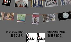 O bazar FiuFiu traz os melhores CD's e Vinis raros.   Para maiores informações e inscrição para o.