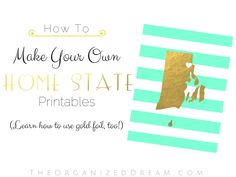 Learn how to make your own home state artwork printables with this tutorial! (Features a link to learn how to create gold foil text and images, too!)
