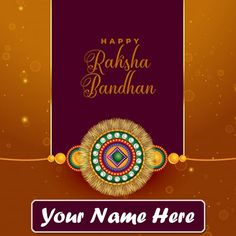 Your name on beautiful raksha bandhan wishes image create online free, i want to print personalized name best collection 2020 happy rakhi day photo, customized name design rakhi images with my name pic, beautiful quotes message picture brother or sister name writing, unique happy raksha bandhan greeting's with name pics.