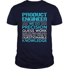 PRODUCT ENGINEER T-Shirts, Hoodies. Check Price Now ==► https://www.sunfrog.com/LifeStyle/PRODUCT-ENGINEER-104732003-Navy-Blue-Guys.html?id=41382
