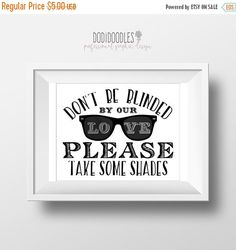 70% Off THRU 7/16 Don't Be Blinded By Our Love by dodidoodles