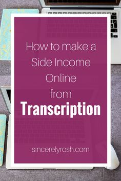 making money from home by transcribing! A really great resource to learning more about making money online through transcription, how to get started, and what to expect