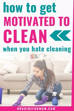 Messy house but you have no motivation to clean it? These tips will help you get motivated to clean even when you're overwhelmed by the mess. | clean house tips | cleaning with kids | cleaning tips