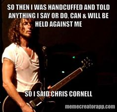 Chris Cornell. Laughter through tears today. #ChrisCornell RIP