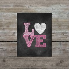 LOVE print, instant download, Valentine's Day printable, chalkboard art