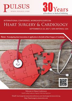 International Conference, Workshop & Expo on Heart Surgery & Cardiology September 21-22, 2017  San Antonio, Texas, USA Registration: http://heartsurgery.cmesociety.com/registration