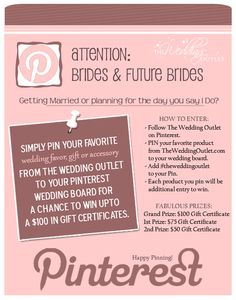 Getting Married or planning for the day you say I Do? Simply PIN your favorite wedding favor, gift or accessory from The Wedding Outlet to your Pinterest Wedding Board for a chance to WIN a Gift Certificate upto 100 dollars. Contest runs from November 1-18th 2012.  Full details here: http://www.theweddingoutlet.com/Customer-Service/Pinterest-Contest