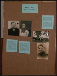 Parents of Josef Valčík, Jan Valčík  (*24.10.1880) and Veronika Valčíková (*10.11.1888), were executed in Mauthausen.