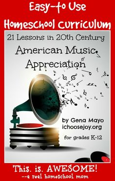 Awesome music appreciation curriculum for grades K-12:  21 Lessons in 20th Century American Music Appreciation
