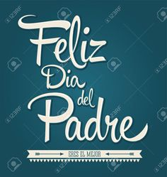Find Happy Fathers Day Spanish Message Vector stock images in HD and millions of other royalty-free stock photos, illustrations and vectors in the Shutterstock collection. Thousands of new, high-quality pictures added every day. Happy Fathers Day Message, Fathers Day Messages, Fathers Day Images, Fathers Day Quotes, Fathers Day In Spanish, Birthday Pins, Mother And Father, Mothers, Creative Gifts