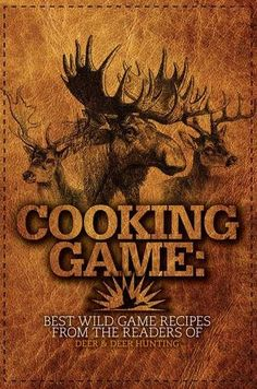 Cooking Game: Best Wild Game Recipes from the Readers of ...