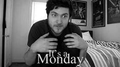 It's a Monday