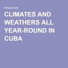 CLIMATES AND WEATHERS ALL YEAR-ROUND IN CUBA #CubaTravelGuide #CubaTravelTips #CubaWeather #Besttimetovisituba #Tourvisitcuba #TourCuba #Cubavacationpackages #BestCubaDestinations #TripCuba #TriptoCuba