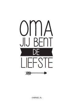 Oma jij bent de liefste - Buy it at www.vanmariel.nl - Card € 1,25 Poster € 3,50 Big Poster € 7,50