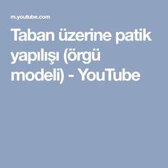 Taban üzerine patik yapılışı (örgü modeli) - YouTube