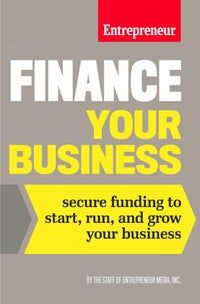 Buy Finance Your Business: Secure Funding to Start, Run, and Grow Your Business by The Staff of Entrepreneur Media and Read this Book on Kobo's Free Apps. Discover Kobo's Vast Collection of Ebooks and Audiobooks Today - Over 4 Million Titles! Need Money, Way To Make Money, Growing Your Business, Starting A Business, Raising Capital, Business Funding, Business Tips, Investing, How To Plan