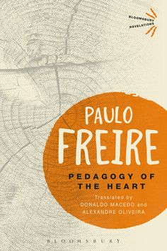 """Read """"Pedagogy of the Heart"""" by Paulo Freire available from Rakuten Kobo. Pedagogy of the Heart represents some of the last writings by Paulo Freire. In this work, perhaps more so than any other. Books To Buy, New Books, Social Challenges, Education Today, Social Aspects, Bloomsbury, Love Reading, Oppression, Book Recommendations"""