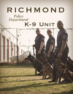 K-9 Featured Department: Richmond (Virginia) Police Department K-9 Unit