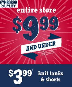 GYMBOREE OUTLET Entire Store $9.99 & Under. Knit Tanks & Shorts $3.99