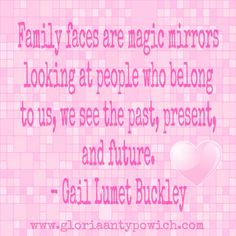Family faces are magic mirrors. Magic Mirror, Family Quotes, Mirrors, Presents, Faces, Romance, Neon Signs, Gifts, Romance Film