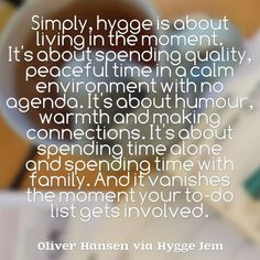 True hygge is not 'to do' !