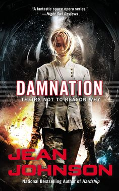 The conclusion to the Theirs Not to Reason Why series, DAMNATION by Jean Johnson, out 11/25/14.