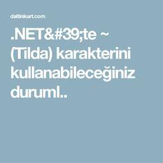 .NET'te ~ (Tilda) karakterini kullanabileceğiniz duruml..