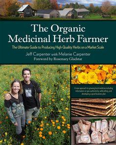 Growing and Marketing Organic Medicinal Herbs | Chelsea Green