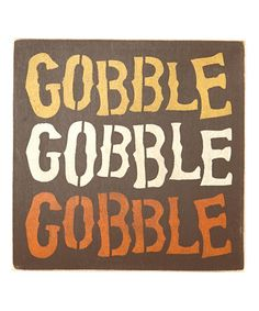 Look at this #zulilyfind! 'Gobble Gobble Gobble' Wall Sign #zulilyfinds