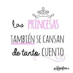 Las princesas también se cansan de tanto cuento