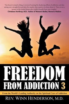 Freedom from Addiction 3 – From the world's leading spiritual authority on the cure of addiction