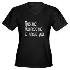 You need me to knead you!