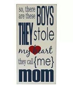 As a mother of two amazing boys.. Proud to be their Mom!