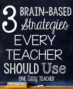 One Sassy Teacher: 3 Brain-Based Strategies Every Teacher Should Use